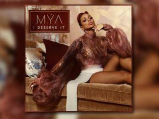 Mya I Deserve It Mp3 Download