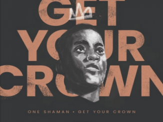 One Shaman – Get Your Crown Mp3 download