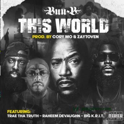 Bun B & Trae Tha Truth This World Mp3 Download